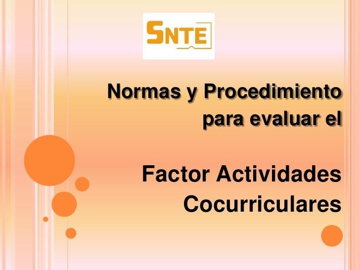 Normas y Procedimiento         para evaluar el   Factor Actividades      Cocurriculares