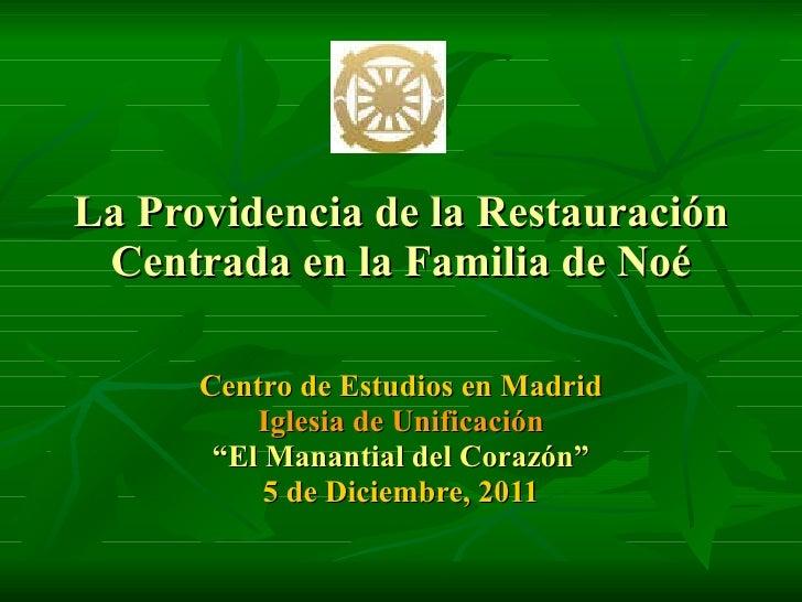 """La Providencia de la Restauración Centrada en la Familia de Noé Centro de Estudios en Madrid Iglesia de Unificación """" El M..."""