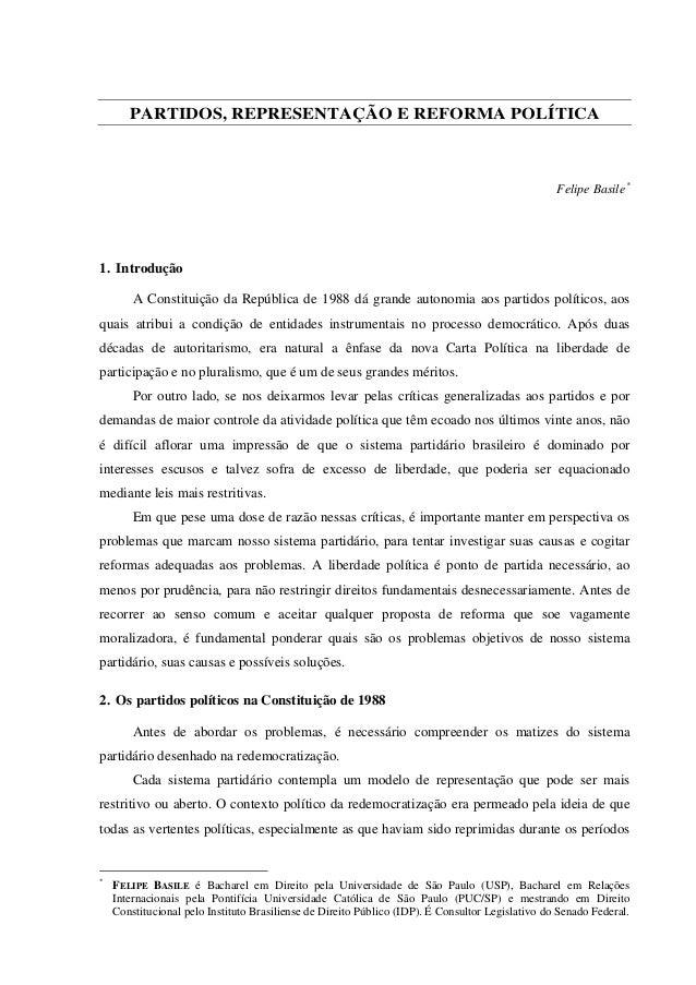 PARTIDOS, REPRESENTAÇÃO E REFORMA POLÍTICA  Felipe Basile*  1. Introdução  A Constituição da República de 1988 dá grande a...