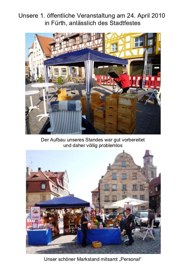 Unsere 1. öffentliche Veranstaltung am 24. April 2010  in Fürth, anlässlich des Stadtfestes Der Aufbau unseres Standes war...
