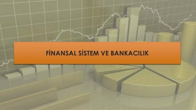 FİNANSAL SİSTEM VE BANKACILIK
