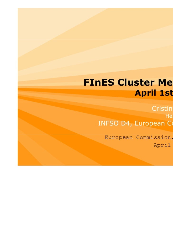FInES Cluster Meeting           April 1st 2011                Cristina Martinez                    Head of Cluster  INFSO ...