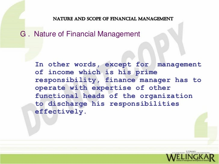 nature and scope of investment management Financial management : meaning, scope, functions & objectives  investment of  funds: financial manager has to decide to allocate funds into profitable.