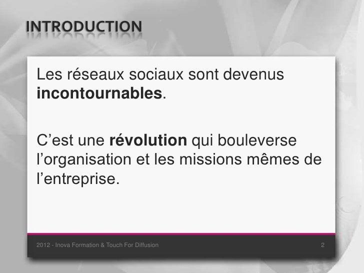 INTRODUCTION Les réseaux sociaux sont devenus incontournables. C'est une révolution qui bouleverse l'organisation et les m...