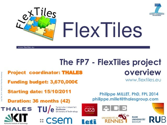 www.flextiles.eu  FlexTiles  The FP7 - FlexTiles project overview www.flextiles.eu  Philippe MILLET, PhD, FPL 2014  philip...