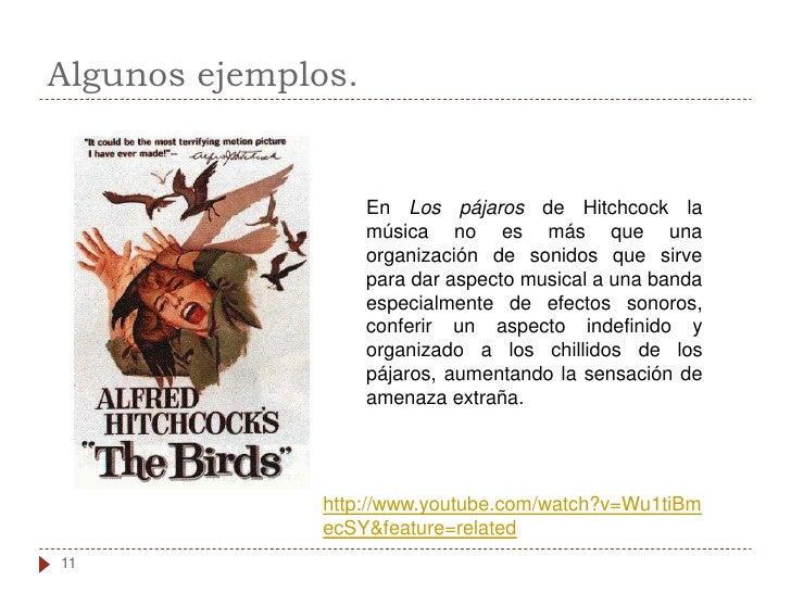 Algunos ejemplos.                       En Los pájaros de Hitchcock la                     música no es más que una       ...