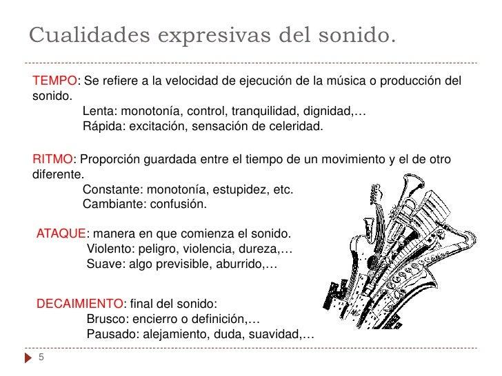 Cualidades expresivas del sonido. TEMPO: Se refiere a la velocidad de ejecución de la música o producción del sonido.     ...