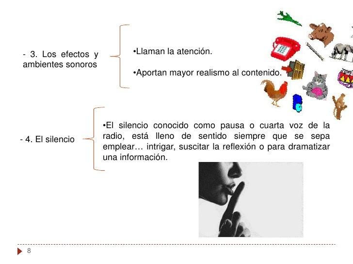 - 3. Los efectos y          •Llaman la atención. ambientes sonoros                             •Aportan mayor realismo al ...