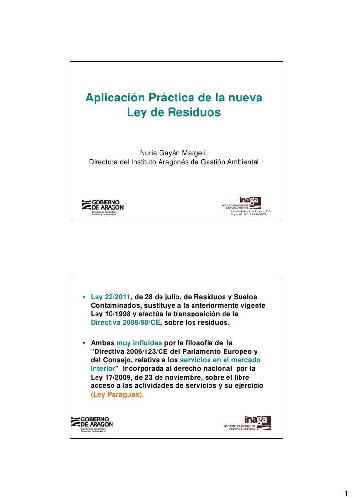 Aplicación Práctica de la nueva       Ley de Residuos                  Nuria Gayán Margelí, Directora del Instituto Aragon...
