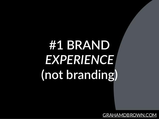 GRAHAMDBROWN.COM #1 BRAND EXPERIENCE  (not branding)