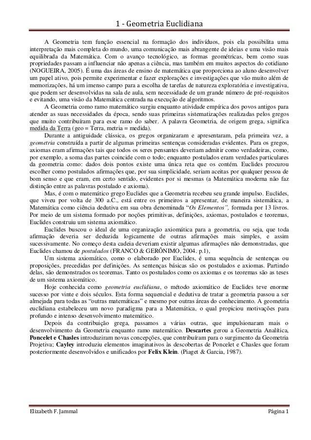 1 - Geometria Euclidiana  Elizabeth F. Jammal Página 1  A Geometria tem função essencial na formação dos indivíduos, pois ...