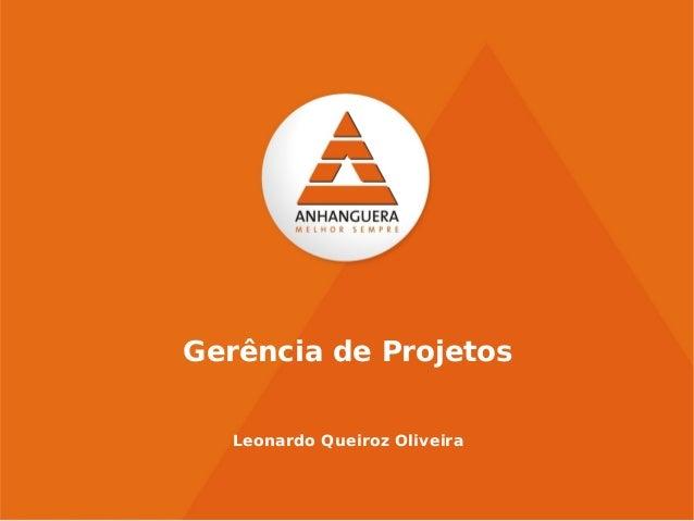 Gerência de ProjetosLeonardo Queiroz Oliveira
