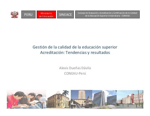 Ministerio               Consejo de Evaluación, Acreditación y Certificación de la CalidadPERU      de Educación          ...