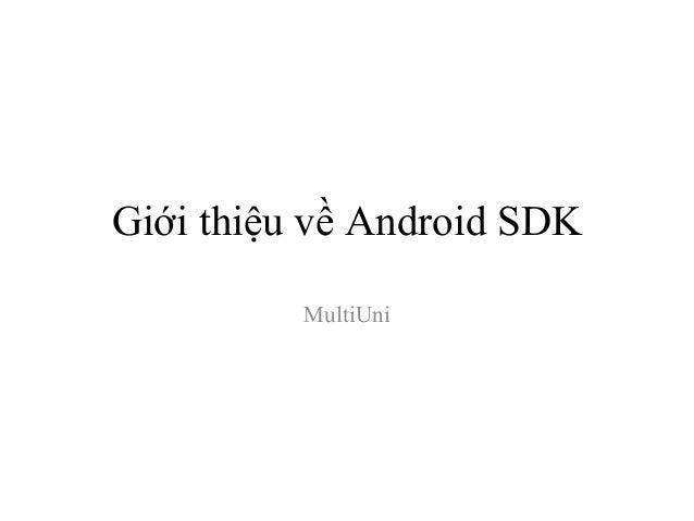 Giới thiệu về Android SDK          MultiUni