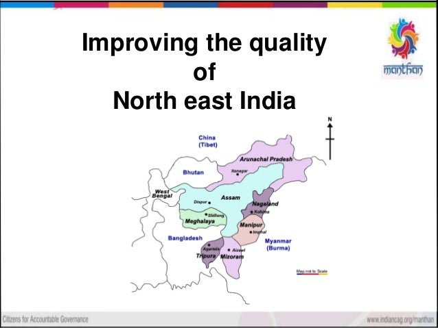 Improving the quality of North east India