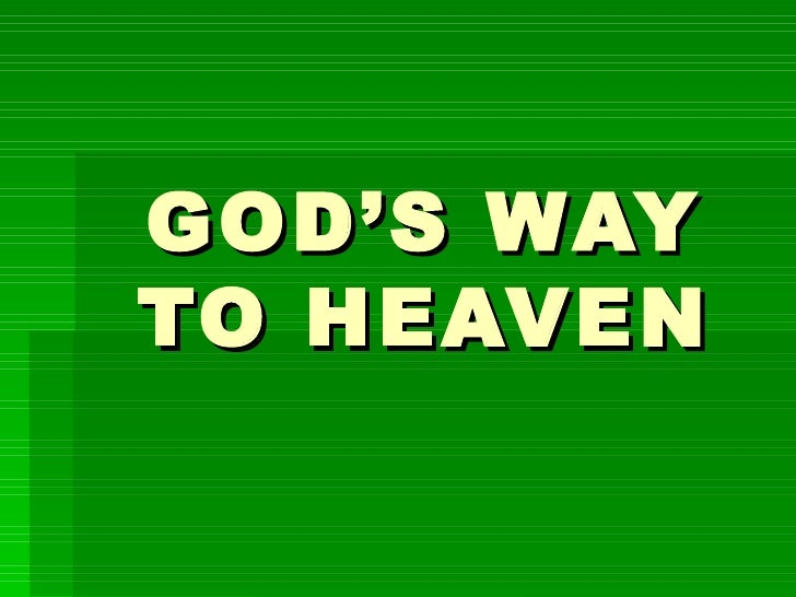 GOD'S WAY TO HEAVEN