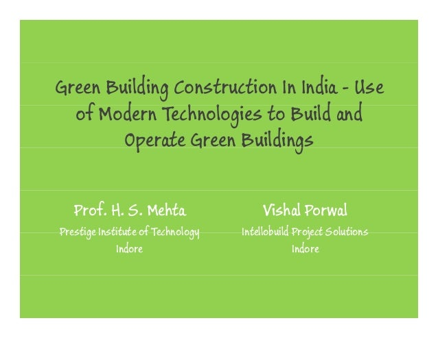 Green Building Construction In India - Use  of Modern Technologies to Build and   f d          h l       t      ld d      ...