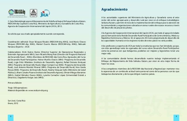 2 3 © GuíaMetodologícaparaelMejoramientodeVidaRuralbajoelEnfoqueSeikatsuKaizen. REDCAM-drp Capítulo Costa Rica, Ministerio...