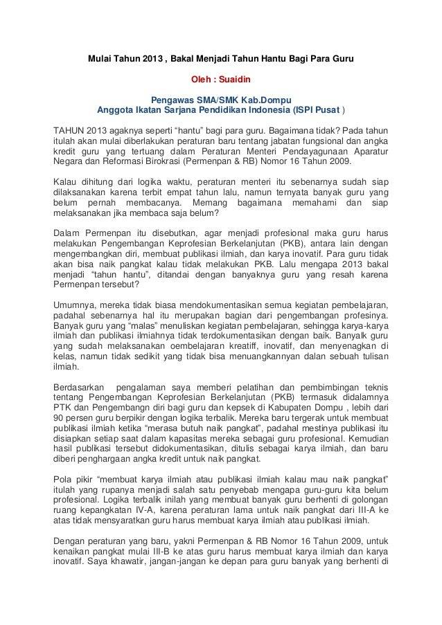 Mulai Tahun 2013 , Bakal Menjadi Tahun Hantu Bagi Para Guru                                  Oleh : Suaidin               ...