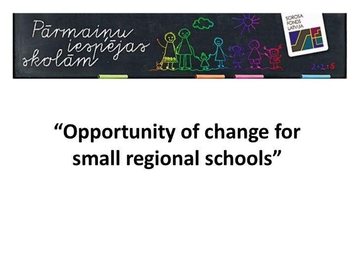 """""""Opportunity of change for small regional schools""""<br />"""