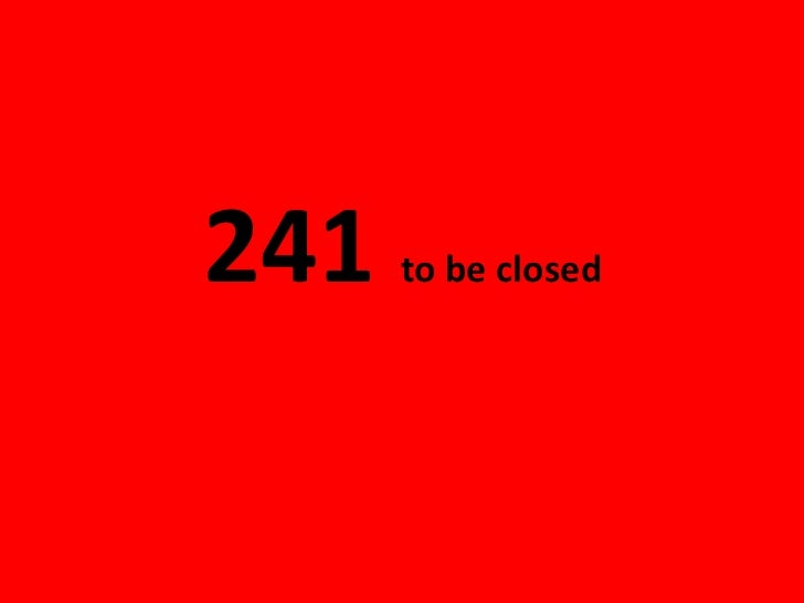 241to beclosed<br />