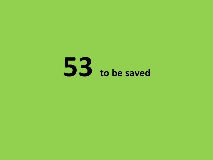 53to be saved<br />