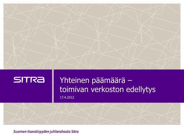 Yhteinen päämäärä –toimivan verkoston edellytys17.4.2012
