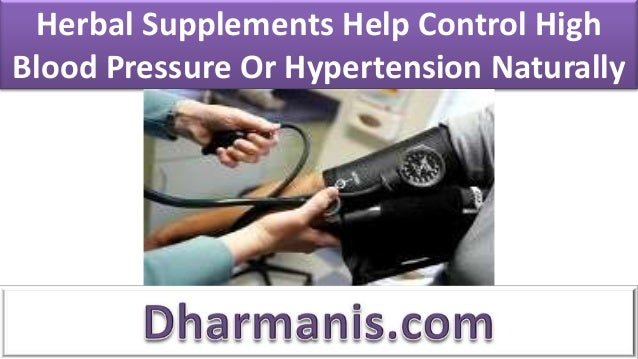 Herbal Supplements Help Control High Blood Pressure Or Hypertension Naturally