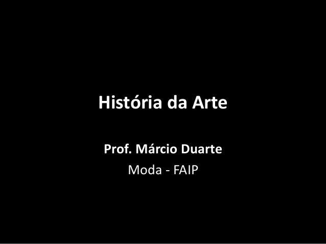 História da Arte Prof. Márcio Duarte Moda - FAIP