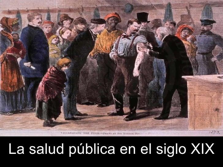 La salud pública en el siglo XIX Jesús Armando Haro Programa de Salud y Sociedad Mayo, 2005