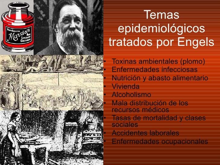 Temas epidemiológicos tratados por Engels <ul><li>Toxinas ambientales (plomo) </li></ul><ul><li>Enfermedades infecciosas <...