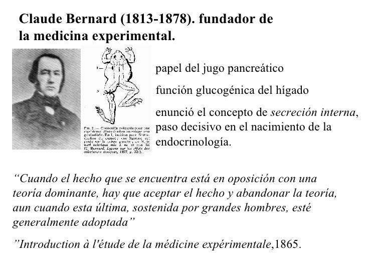 Claude Bernard (1813-1878). fundador de la medicina experimental.  papel del jugo pancreático función glucogénica del híga...