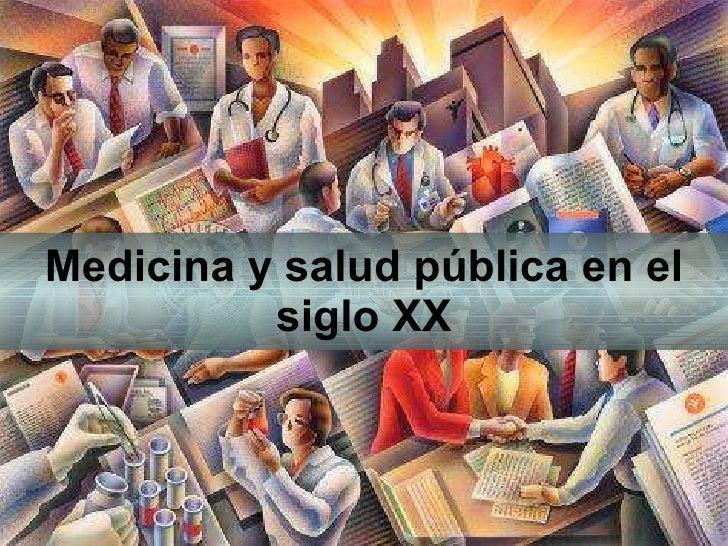 Medicina y salud pública en el siglo XX