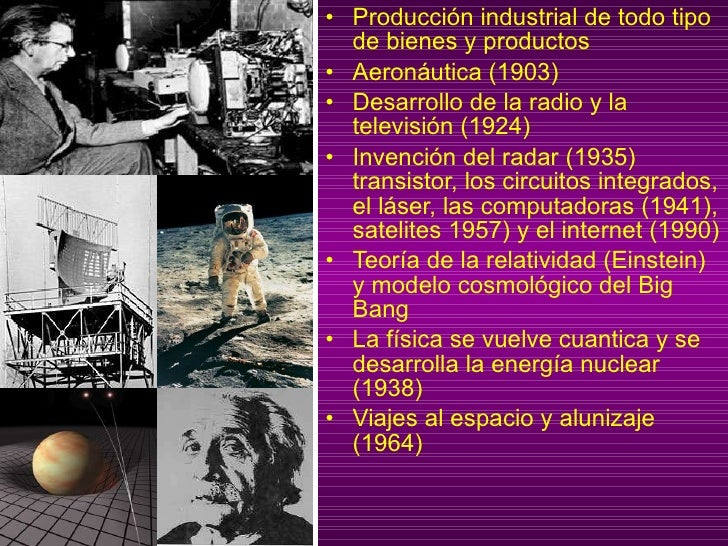 <ul><li>Producción industrial de todo tipo de bienes y productos </li></ul><ul><li>Aeronáutica (1903) </li></ul><ul><li>De...