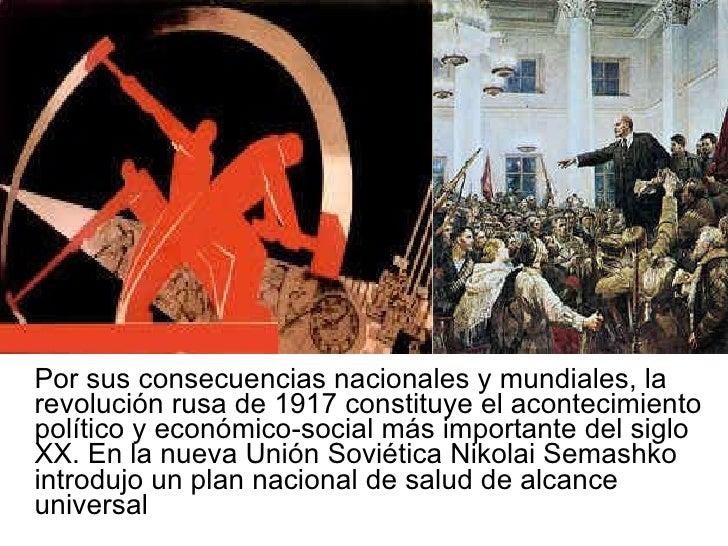 <ul><li>Por sus consecuencias nacionales y mundiales, la revolución rusa de 1917 constituye el acontecimiento político y e...