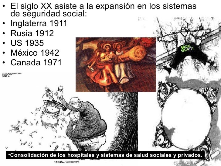 <ul><li>El siglo XX asiste a la expansión en los sistemas de seguridad social: </li></ul><ul><li>Inglaterra 1911 </li></ul...