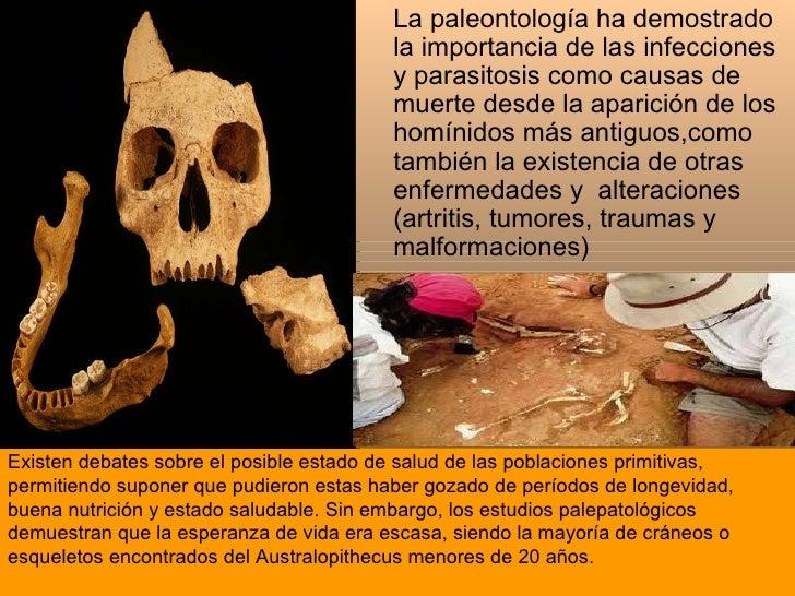 Existen debates sobre el posible estado de salud de las poblaciones primitivas, permitiendo suponer que pudieron estas hab...