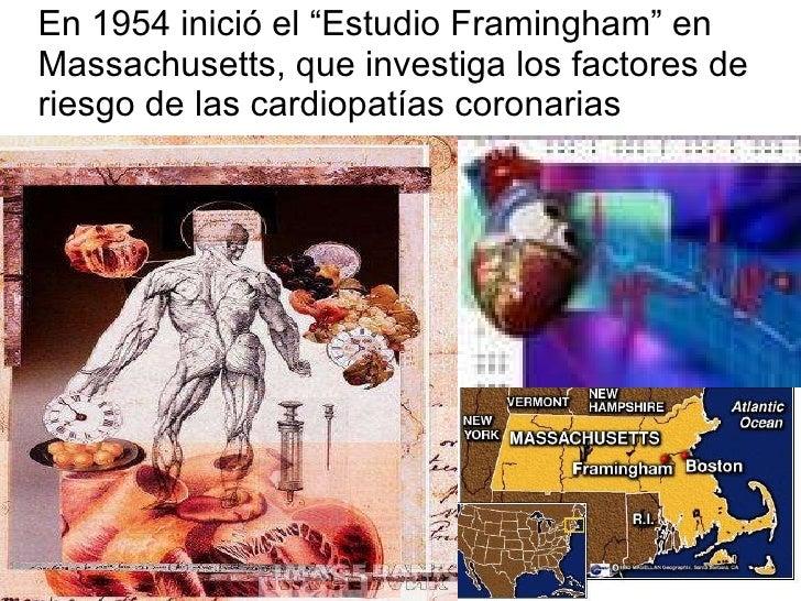 "<ul><li>En 1954 inició el ""Estudio Framingham"" en  Massachusetts, que investiga los factores de riesgo de las cardiopatías..."