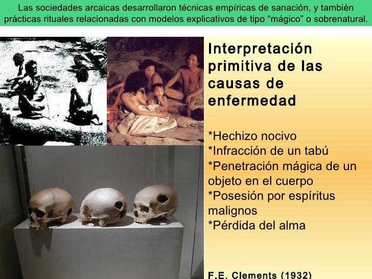 Las sociedades arcaicas desarrollaron técnicas empíricas de sanación, y también prácticas rituales relacionadas con modelo...