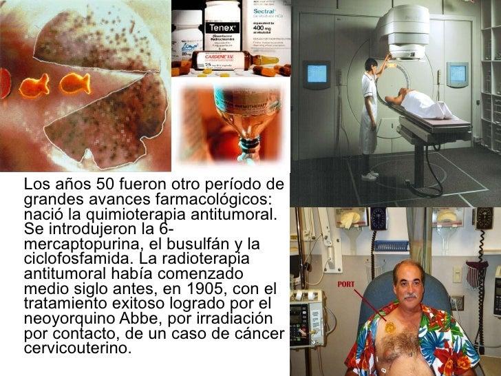 <ul><li>Los años 50 fueron otro período de grandes avances farmacológicos: nació la quimioterapia antitumoral. Se introduj...
