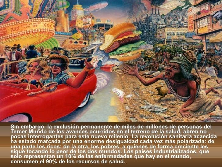 <ul><li>Sin embargo, la exclusión permanente de miles de millones de personas del Tercer Mundo de los avances ocurridos en...