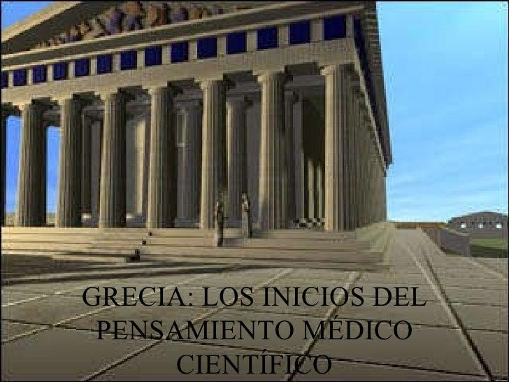 GRECIA: LOS INICIOS DEL PENSAMIENTO MÉDICO CIENTÍFICO