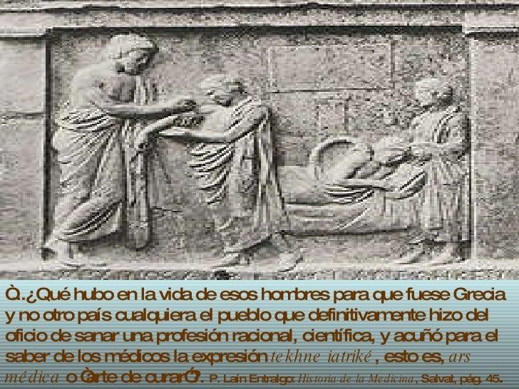 """"""" ...¿Qué hubo en la vida de esos hombres para que fuese Grecia y no otro país cualquiera el pueblo que definitivamente hi..."""