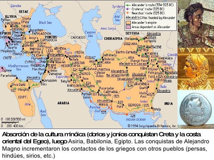 Absorción de la cultura minóica (dorios y jonios conquistan Creta y la costa oriental del Egeo), luego  Asiria, Babilonia,...