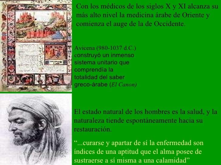 Avicena (980-1037 d.C.) c onstruyó un inmenso sistema unitario que comprendía la totalidad del saber greco-árabe ( El Cano...