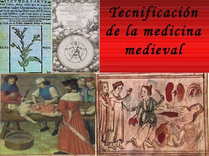 Tecnificación de la medicina medieval Siglos XI-XV