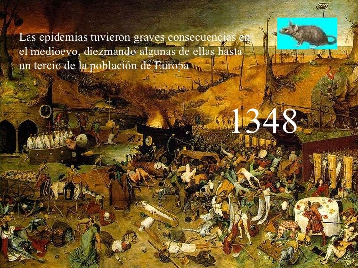 Las epidemias tuvieron graves consecuencias en el medioevo, diezmando algunas de ellas hasta  un tercio de la población de...