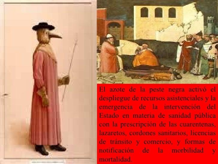 El azote de la peste negra activó el despliegue de recursos asistenciales y la emergencia de la intervención del Estado en...