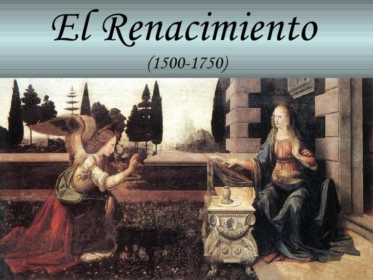 El Renacimiento   (1500-1750)
