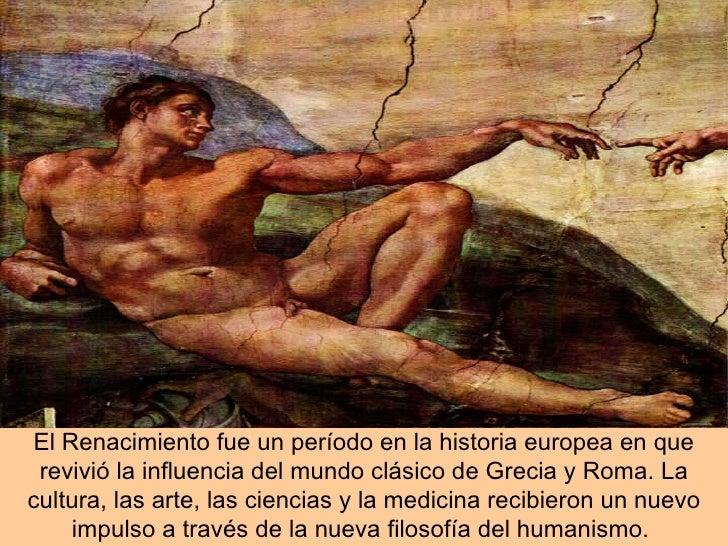 El Renacimiento fue un período en la historia europea en que revivió la influencia del mundo clásico de Grecia y Roma. La ...